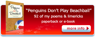 Penguins Don't Play Beachball - my book of poems - click for details